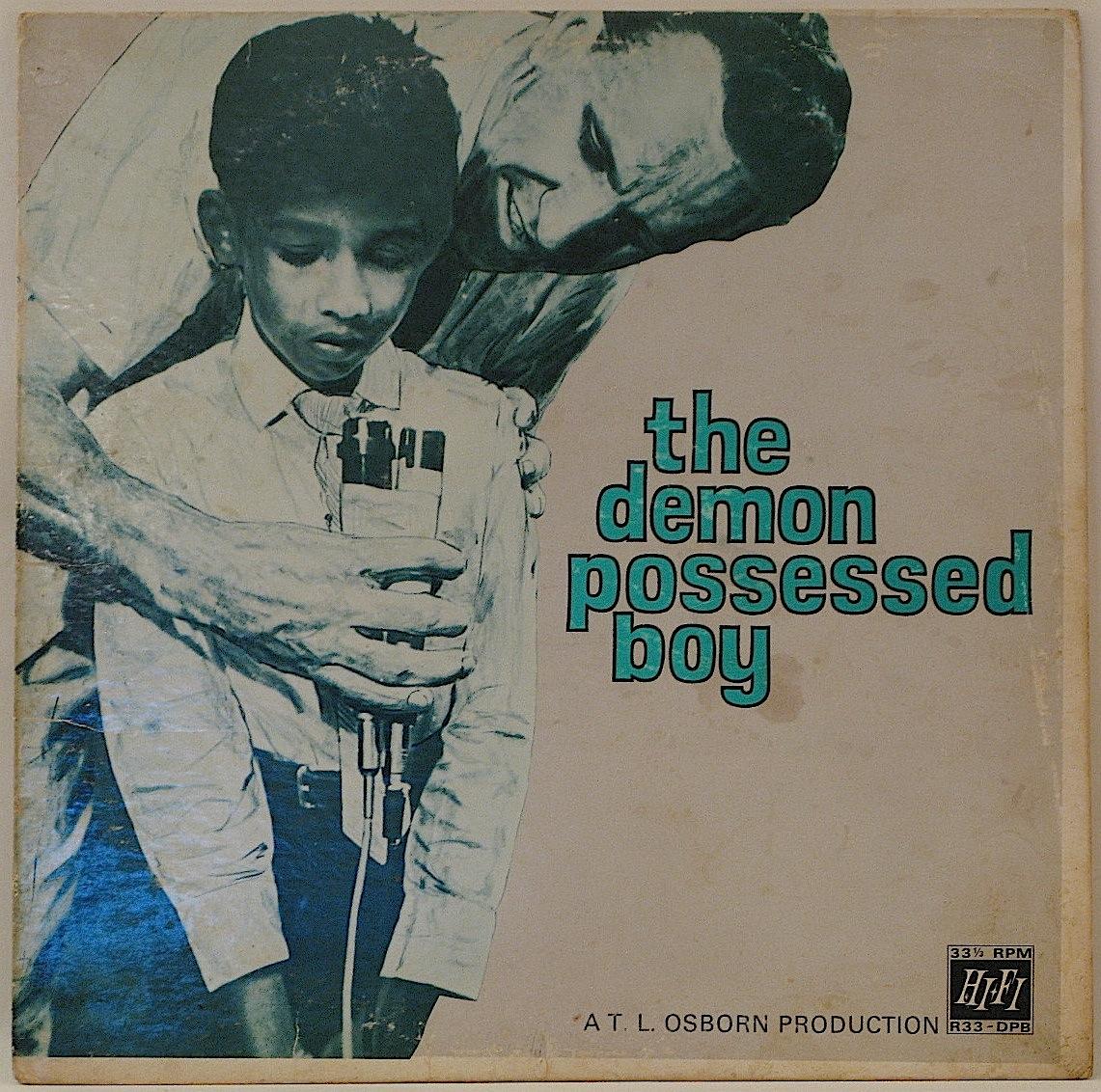 TL Osborn The Demon Possessed Boy